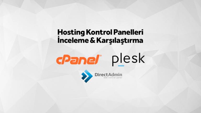 Hosting Kontrol Panelleri Karşılaştırması (Cpanel, Plesk ve Directadmin)